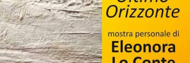 Ultimo orizzonte: le opere di Eleonora Lo Conte curate dal critico d'arte Antonella Nigro