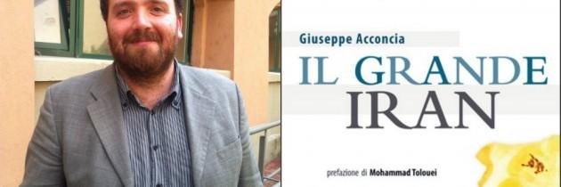 """Contursi Terme, il giornalista Giuseppe Acconcia presenta il suo ultimo libro """"Il Grande Iran"""""""