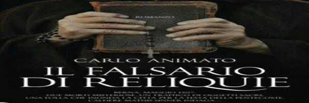 Speciale Libri. Il falsario di reliquie di Carlo Animato